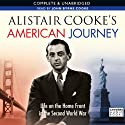 Alistair Cooke's American Journey: Life on the Home Front in the Second World War Audiobook by Alistair Cooke Narrated by John Byrne