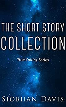 The True Calling Short Story Collection by [Davis, Siobhan]