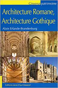 Architecture romane architecture gothique erlande for Architecture gothique