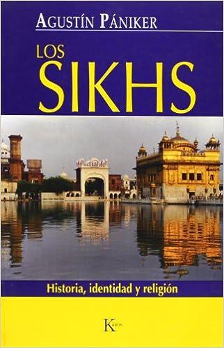 Book's Cover of Los sikhs: Historia, identidad y religión: Historia, Identidad y Religion (Ensayo) (Español) Tapa blanda – 1 junio 2007