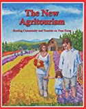 The New Agritourism: Hosting Community and Tourists on Your Farm