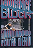 The Devil Knows You're Dead, Lawrence Block, 0786231092