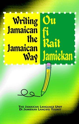 Read Online Writing Jamaican the Jamaican Way/Ou fi Rait Jamiekan (including enhanced CD) pdf