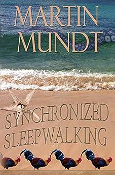 Synchronized Sleepwalking by [Mundt, Martin]