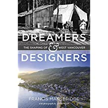 Dreamers and Designers: The Shaping of West Vancouver