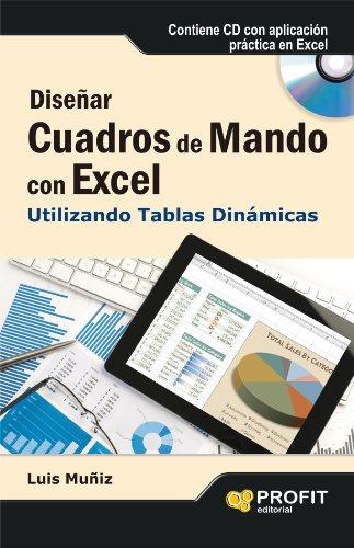 Download Diseñar cuadros de mando con Excel utilizando las tablas dinámicas (Spanish Edition) Pdf