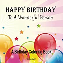 Happy Birthday To A Wonderful Person: A Birthday Coloring Book