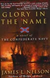 Glory in the Name, James L. Nelson and James Nelson, 0060959053