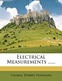 Electrical Measurements, Thomas Dobbin Penniman, 127912573X