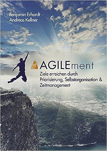 Cover des Buchs: AGILEment: Ziele erreichen durch Priorisierung, Selbstorganisation & Zeitmanagement