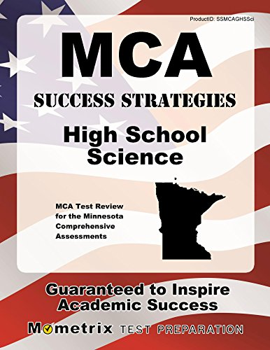 MCA Success Strategies High School Science Study Guide: MCA Test Review for the Minnesota Comprehensive Assessments (Mometrix Test Preparation)