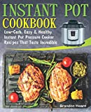 Instant Pot Cookbook: Low-Carb, Easy and Healthy