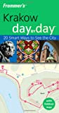 img - for Frommer's Krakow Day by Day: 20 Smart Ways to See the City (Frommer's Day by Day - Pocket) book / textbook / text book