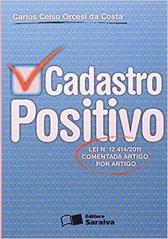 Book Cadastro Positivo - Lei N_ 12.414 - 2011 - Comentada Artigo por Artigo