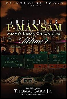 Thomas Barr Jr. - Notorious P-man Sam: Miami's Urban Chronicles Vol.1