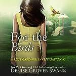 For the Birds: Rose Gardner Investigations, Book Two | Denise Grover Swank
