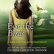 For the Birds: Rose Gardner Investigations, Book Two | Denise Grover Swank