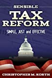 Sensible Tax Reform, Christopher M. Korth, 1630470864