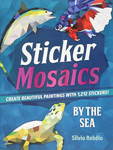 Sticker Mosaics: By the Sea: Create Beautiful Paintings with 1,212 Stickers! (Best Exotic Cars Of All Time)