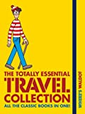 Where's Waldo? the Totally Essential Travel Collection, Martin Handford, 0763661783