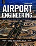 Airport Engineering: Planning, Design and Development of 21st Century Airports, 4th Edition