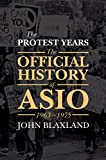 img - for The Protest Years: The Official History of ASIO, 1963-1975 book / textbook / text book