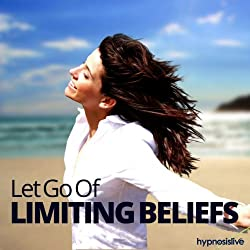 Let Go of Limiting Beliefs Hypnosis