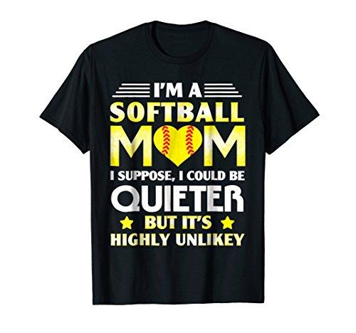 I'm A Softball Mom I Could Be Quieter T-Shirt ()