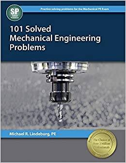 101 Solved Mechanical Engineering Problems by Michael R. Lindeburg PE (2001-01-01)