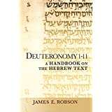 Deuteronomy 1-11: A Handbook on the Hebrew Text