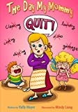 The Day My Mommy Quit!: Funny Rhyming Picture Book for Beginner Readers (Ages 2-8): Volume 2 (Early Readers Picture Books)