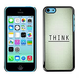 ROKK CASES / Apple Iphone 5C / THINK - TYPOGRAPHY MESSAGE / Slim Black Plastic Case Cover Shell Armor