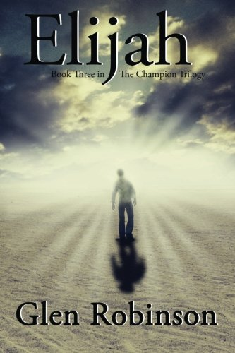 Elijah (The Champion Trilogy) ebook
