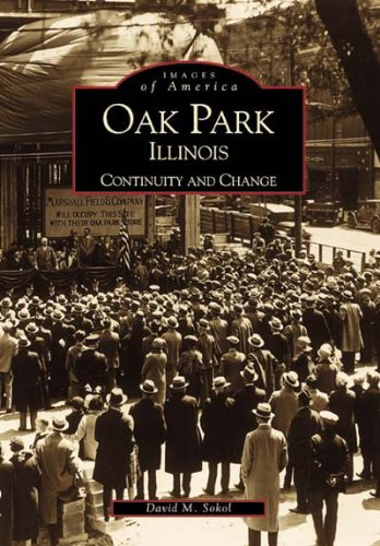 Oak Park, Illinois: Continuity and Change (IL) (Images of America)