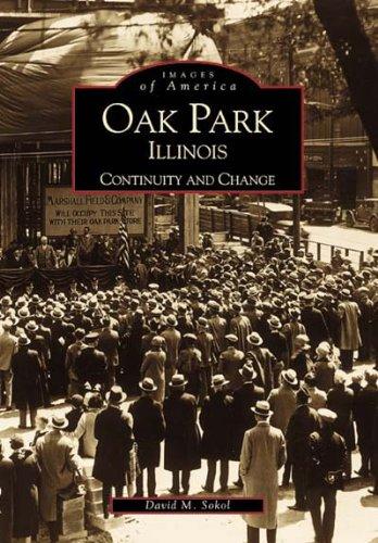 Oak Park,  Illinois:   Continuity  and  Change  (IL) (Images of - Park Ks Oak