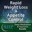 Rapid Weight Loss & Appetite Control: Sleep Meditation & Hypnosis Bundle (The Sleep Learning System) Audiobook by Joel Thielke Narrated by Joel Thielke