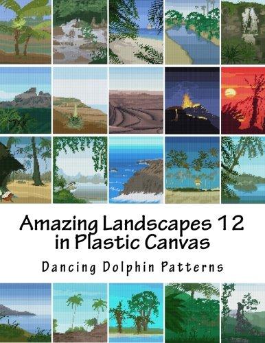 Read Online Amazing Landscapes 12: in Plastic Canvas pdf