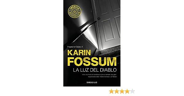 La luz del diablo (Inspector Sejer 4) (Spanish Edition) - Kindle edition by Karin Fossum. Mystery, Thriller & Suspense Kindle eBooks @ Amazon.com.
