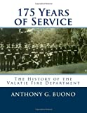 175 Years of Service: the History of the Valatie Fire Department, Anthony Buono, 1477605908