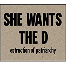 "Imán para nevera con texto en inglés""She Wants the D Destruction of the Patriarchy Feminist Funny Adult"