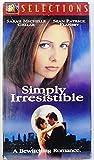 Simply Irresistible [VHS]