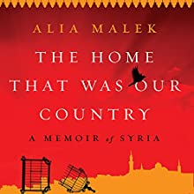 The Home That Was Our Country Audiobook by Alia Malek Narrated by Alia Malek
