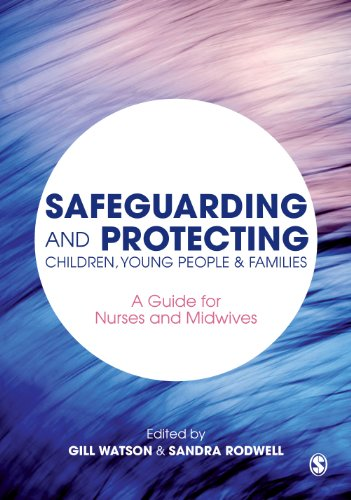 Safeguarding and Protecting Children, Young People and Families: A Guide for Nurses and Midwives Pdf