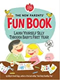 The New Parents' Fun Book, David Sopp and Kelly Sopp, 0762432314