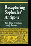 img - for Recapturing Sophocles' Antigone (Greek Studies: Interdisciplinary Approaches) book / textbook / text book