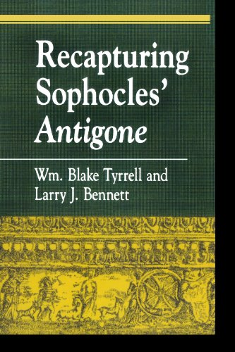 Recapturing Sophocles' Antigone (Greek Studies: Interdisciplinary Approaches)