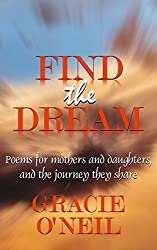 Find the Dream: Poems for mothers and daughters, and the journey they share