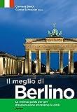 Il meglio di Berlino: La pratica guida per giri d'esplorazione attraverso la città