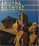 img - for Arizona Biltmore: Jewel Of The Desert book / textbook / text book