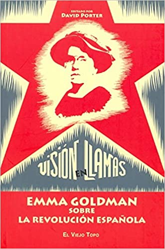 Visión en llamas: Emma Goldman sobre la Revolución española Ensayo: Amazon.es: Porter, David: Libros